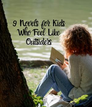 9 Novels for Kids Who Feel Like Outsiders