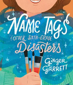 NAME TAGS & OTHER SIXTH GRADE DISASTERS